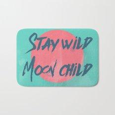 Stay wild moon child (tuscan sun) Bath Mat