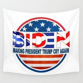Biden Making President Trump Cry Again Wall Tapestry