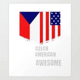 50% Czech 50% American 100% Awesome Art Print