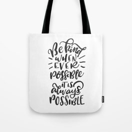 Be kind whenever possible… Quote Tote Bag