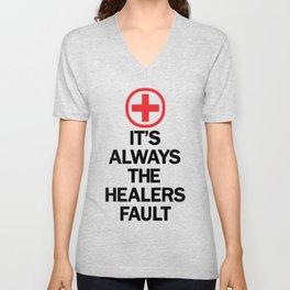 It's Always The Healers Fault Unisex V-Neck