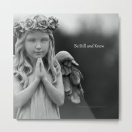 """Angel Chloe """"Be Still and Know"""" Metal Print"""