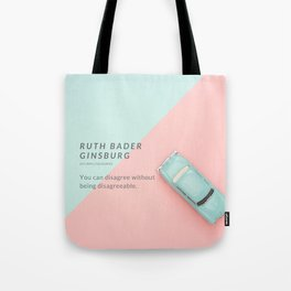 Ruth Bader Ginsburg Quote | You can disagree without being disagreeable. Tote Bag
