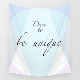 Dare to be unique! Wall Tapestry