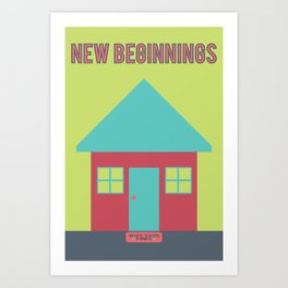 What Are We For: New Beginnings Art Print