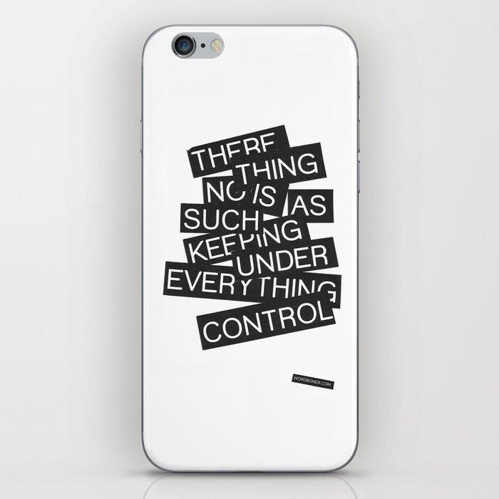 Under Control iPhone Skin