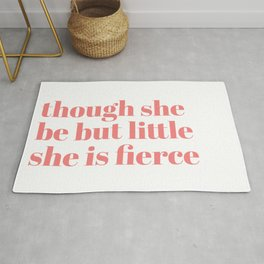 though she be but little she is fierce Rug
