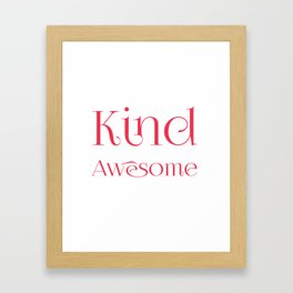 Being Kind Is Totally Awesome Anti-Bully Framed Art Print