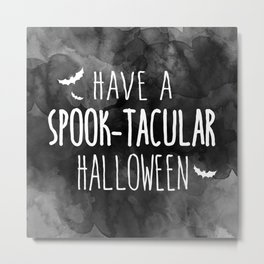 Have A Spook-Tacular Halloween Metal Print
