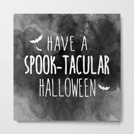 Have A Spook-Tacular Halloween Metal Print