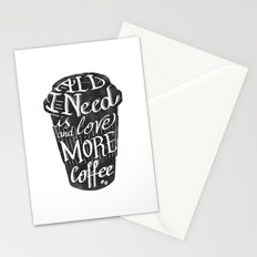 all I need is love ( and more coffee) Stationery Cards