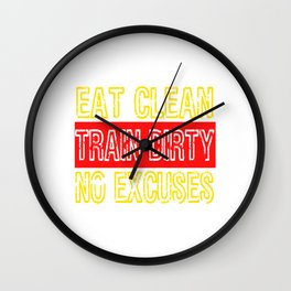 """Are you a gym goer? Gym Freak? Loves to build muscles? """"Eat clean, Train dirty, No Excuses""""t-shirt Wall Clock"""