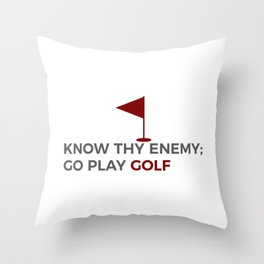 Know Thy Enemy Play Golf Strategy Throw Pillow