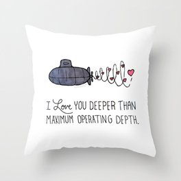 I Love You Deeper Than Maximum Operating Depth Throw Pillow