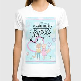 You are So Loved - Cute Fox and Cat Love T-shirt