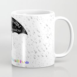 Quote. After rain comes the rainbow, think positive Coffee Mug
