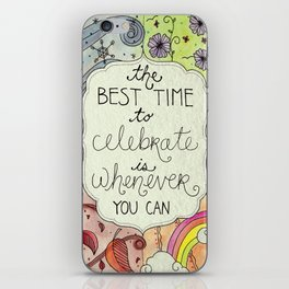 The Best Time To Celebrate iPhone Skin