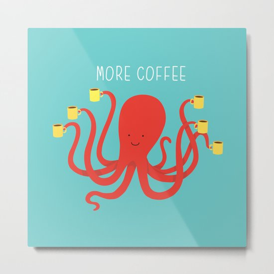 more coffee... Metal Print