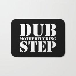 Dub Motherf*cking Step EDM Quote Bath Mat