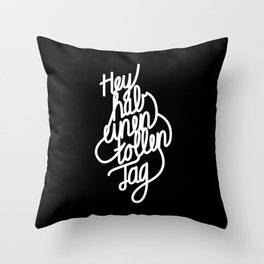 Hey have a great day   [black & white, german language] Throw Pillow