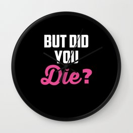Crazy Nurse But Did You Die? Design Registred Midwife Gift print Wall Clock