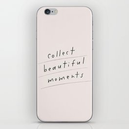 Memories Moments Collect Teen Quotes iPhone Skin