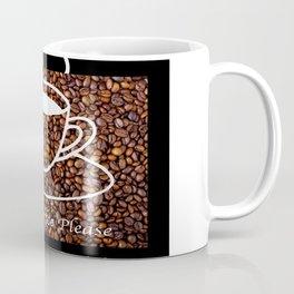 MORE COFFEE PLEASE Coffee Mug