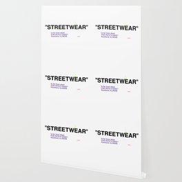 """""""STREETWEAR"""" Wallpaper"""