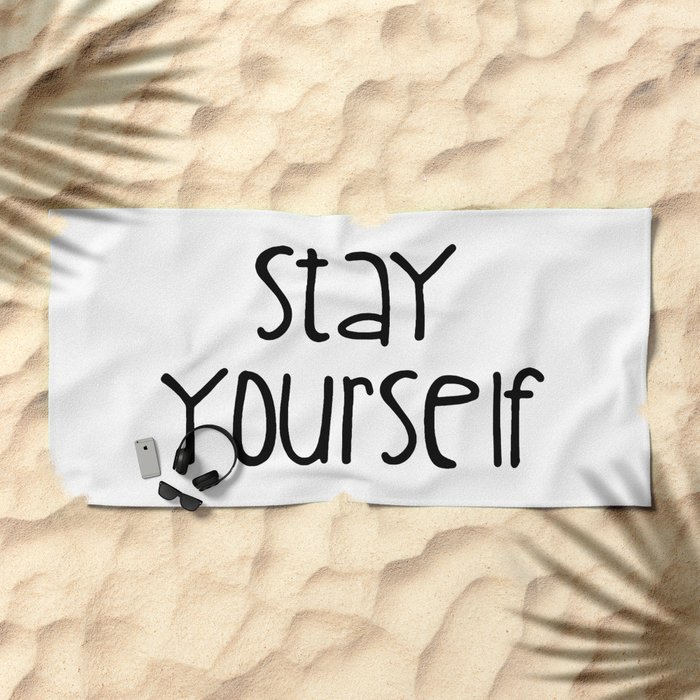 Stay Yourself Beach Towel