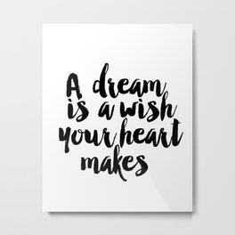 Printable A Dream Is A Wish Your Heart Makes Wall Art, Nursery Printable, Princess Quote, Girl Room Metal Print