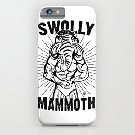Swolly Mammoth  iPhone Case