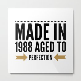 Made In 1988 Aged To Perfection - Birthday Gift Metal Print