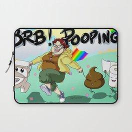BRB! POOPING! Laptop Sleeve