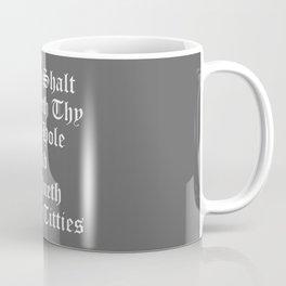 Thou Shalt Shutteth Thy Pie Hole Coffee Mug