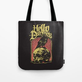 Hello Darkness Tote Bag