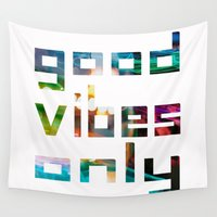 good vibes only Wall Tapestries featuring good vibes only // Coachella by Tosha Lobsinger is my Photographer