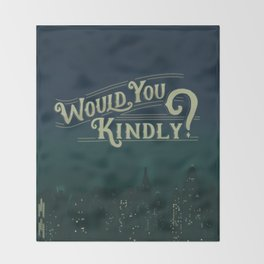 Would You Kindly Throw Blanket
