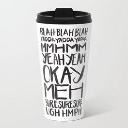 BLAH BLAH BLAH YADDA YADDA YADDA Travel Mug