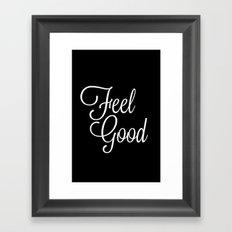 Feel Good Framed Art Print