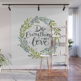 Do Everything In Love Wall Mural