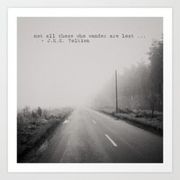 not all who wander are lost Art Prints featuring not all those who wander are lost ... by Laura Evans