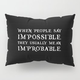 Improbable - Nikolai BLACK Pillow Sham
