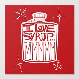 I Love Syrup Canvas Print