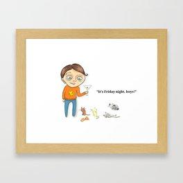 """""""It's Friday night, boys!"""" Framed Art Print"""