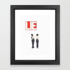 Lie Framed Art Print