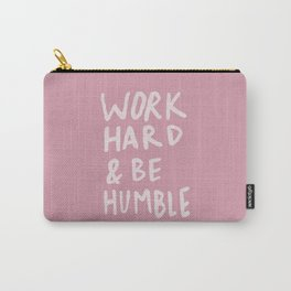 Work Hard and Be Humble x Rose Carry-All Pouch