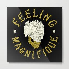Feeling Magnifique Metal Print