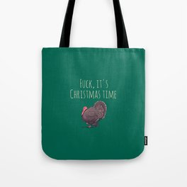 Fuck, it's Christmas time, funny Professionally designed Tote Bag