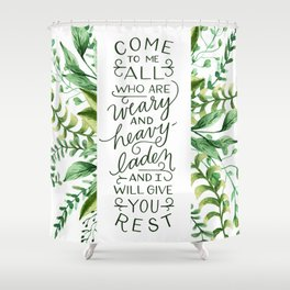 Come & Rest Shower Curtain