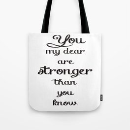 Stronger Than You Know Tote Bag